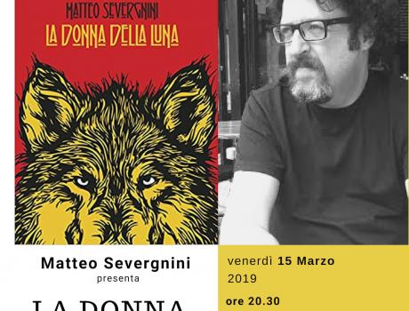 """Matteo Severgnini presenta """"La donna della luna"""""""